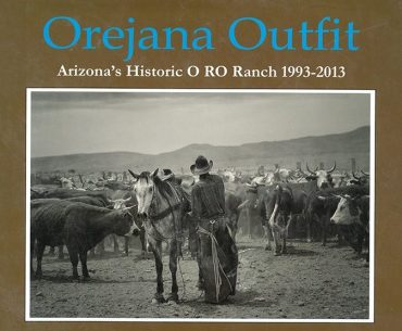 Book Orejana Outfit about the O RO Ranch in Arizona