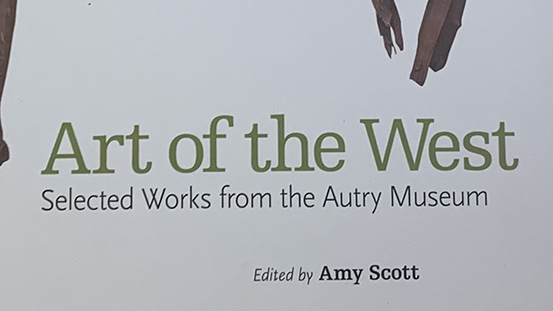 Art of the West, Selected Works from the Autry Museum