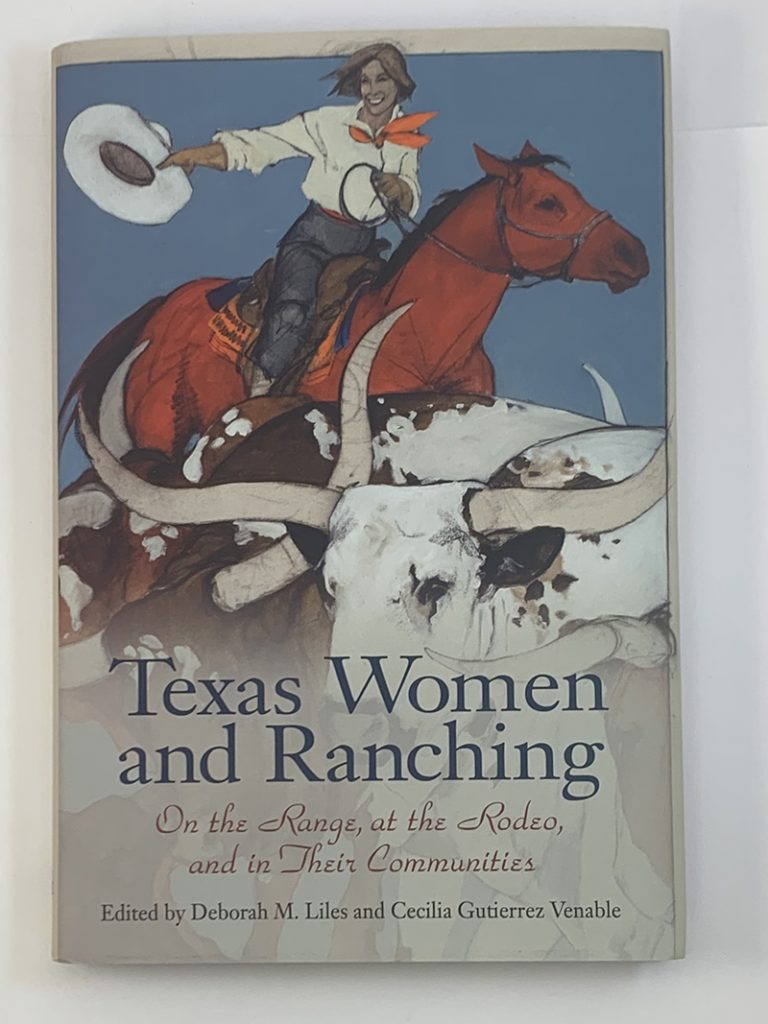 Texas Women and Ranching: On the Range, at the Rodeo, and in Their Communities book cover