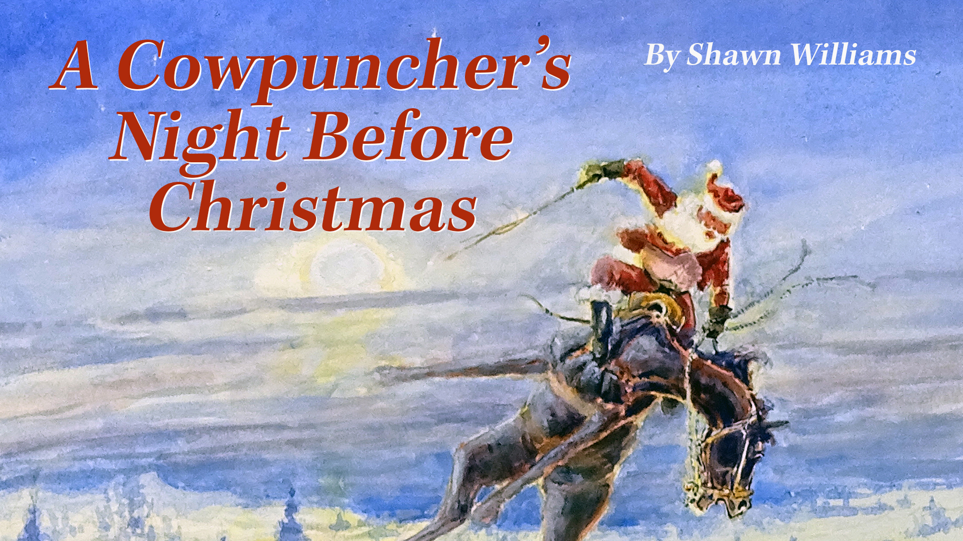 Santa Claus riding a bronc in a painting of the Cowpuncher's Night Before Christmas