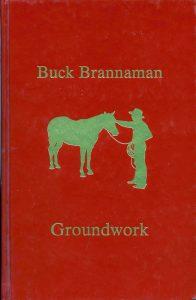 """Buck Brannaman's book """"Groundwork"""""""