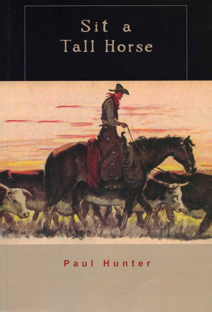 The book Sit a Tall Horse by Paul Hunter supports the idea of cowboy virtue and honor.