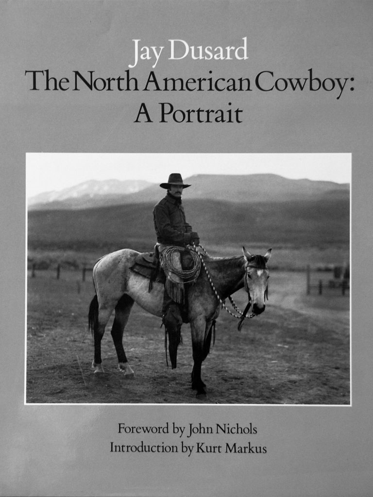 Jay Dusard's book The North American Cowboy: A Portrait